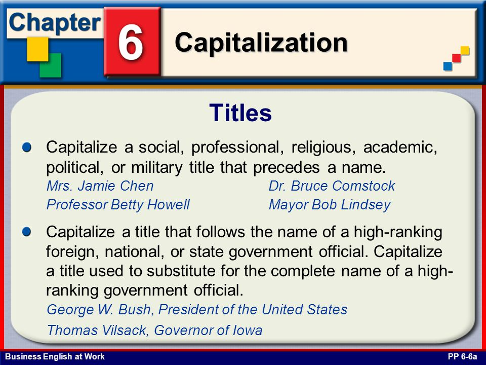 Business English at Work Capitalization Family Titles Capitalize the title of a family member when it is used by itself or when it is used in direct address.
