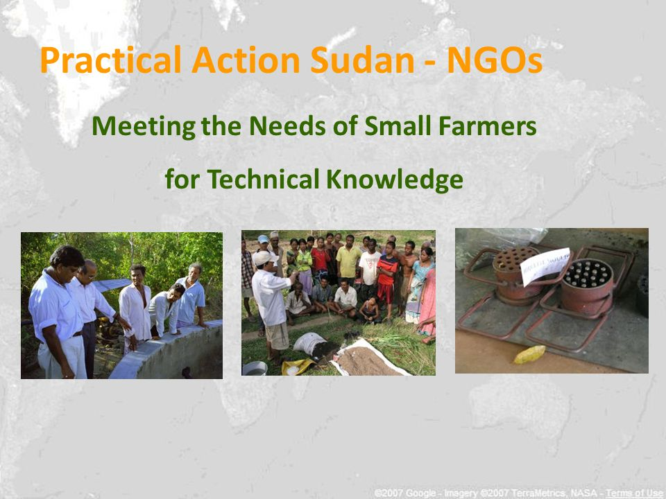 Meeting the Needs of Small Farmers for Technical Knowledge Practical Action Sudan - NGOs