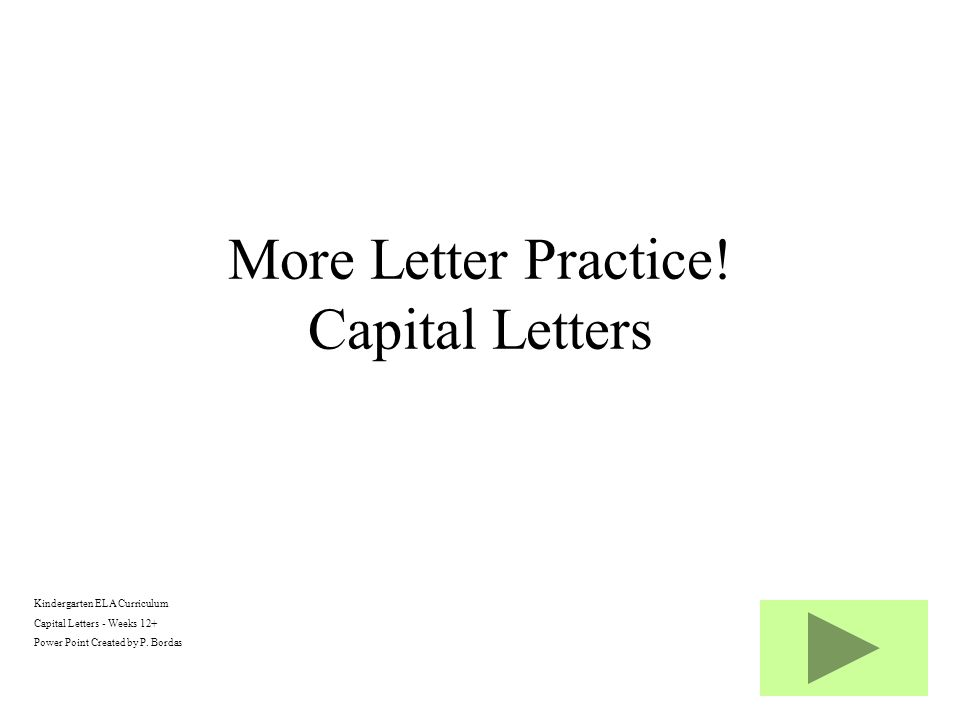 Kindergarten ELA Curriculum Capital Letters - Weeks 12+ Power Point Created by P.