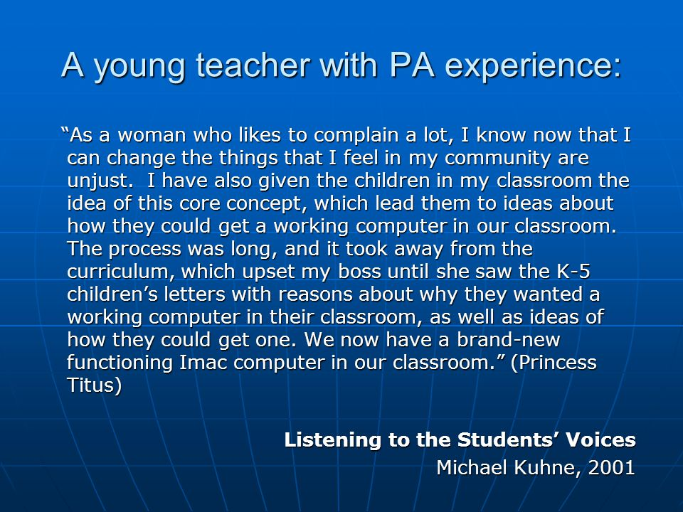 A young teacher with PA experience: As a woman who likes to complain a lot, I know now that I can change the things that I feel in my community are unjust.