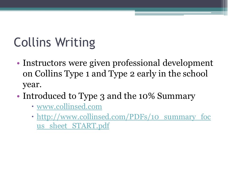 Collins Writing Instructors were given professional development on Collins Type 1 and Type 2 early in the school year. Introduced to Type 3 and the 10