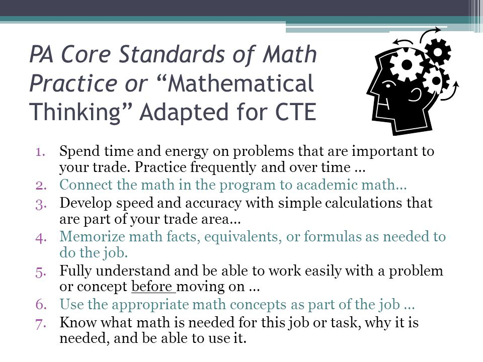 """PA Core Standards of Math Practice or """"Mathematical Thinking"""" Adapted for CTE 1.Spend time and energy on problems that are important to your trade. Pr"""