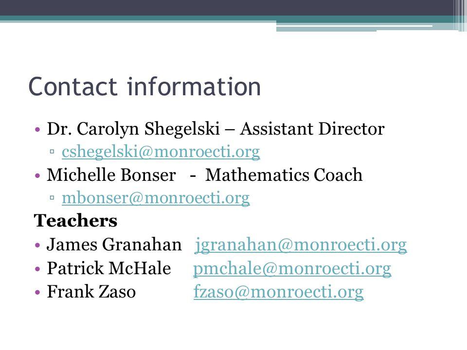 Contact information Dr. Carolyn Shegelski – Assistant Director ▫cshegelski@monroecti.orgcshegelski@monroecti.org Michelle Bonser - Mathematics Coach ▫