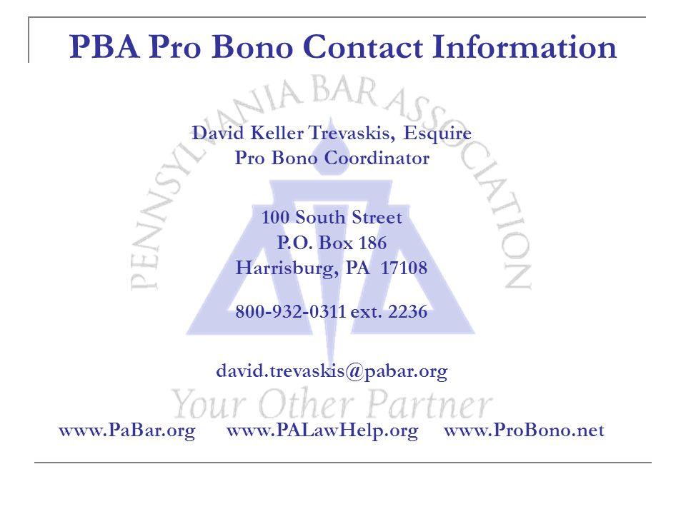 David Keller Trevaskis, Esquire Pro Bono Coordinator 100 South Street P.O. Box 186 Harrisburg, PA 17108 800-932-0311 ext. 2236 david.trevaskis@pabar.o