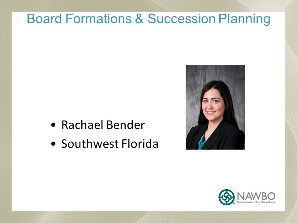 Board Formations & Succession Planning Rachael Bender Southwest Florida