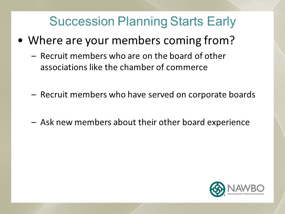 Succession Planning Starts Early Where are your members coming from.