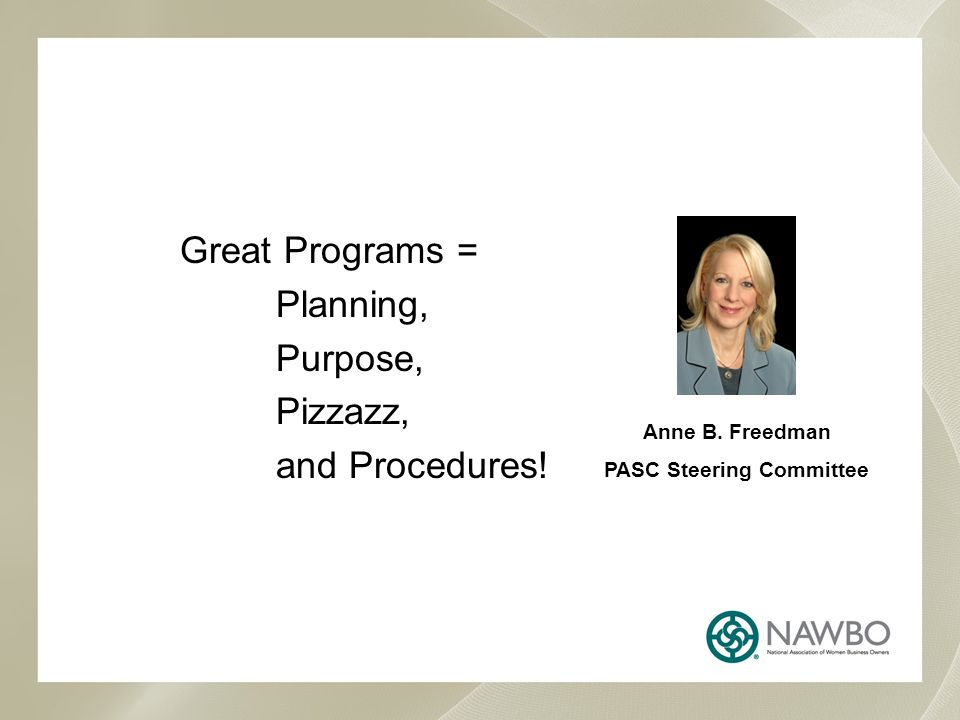 Great Programs = Planning, Purpose, Pizzazz, and Procedures.