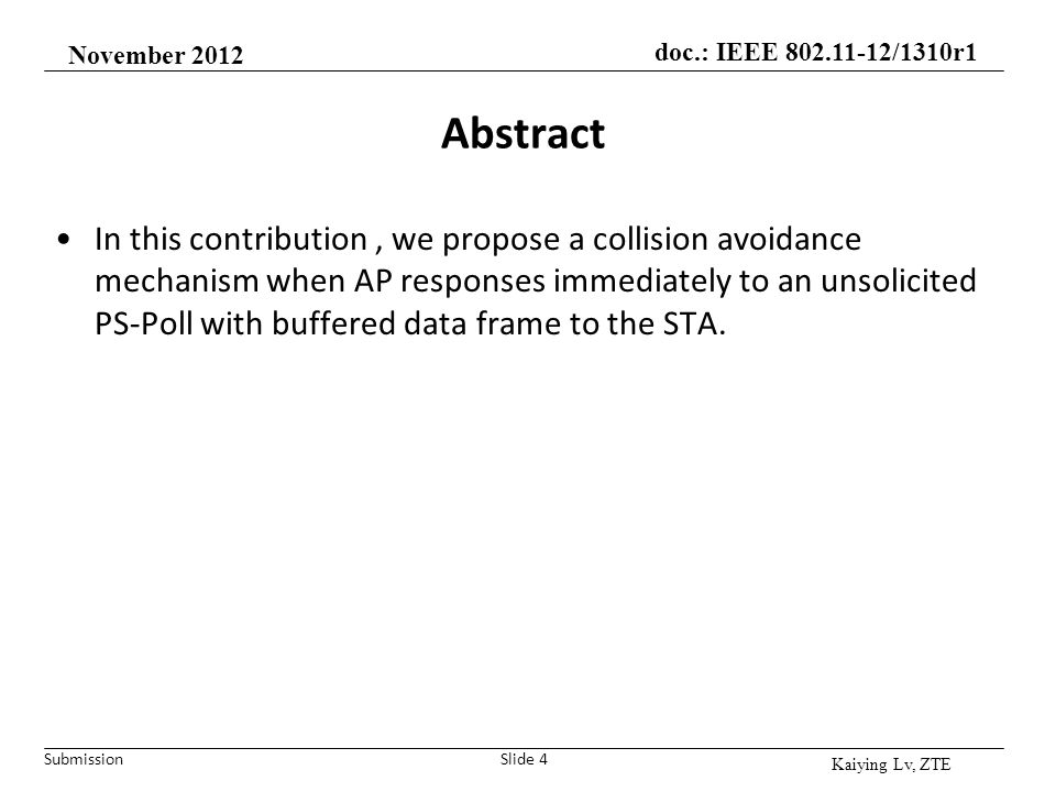 Submission doc.: IEEE 802.11-12/1310r1 Abstract In this contribution, we propose a collision avoidance mechanism when AP responses immediately to an u
