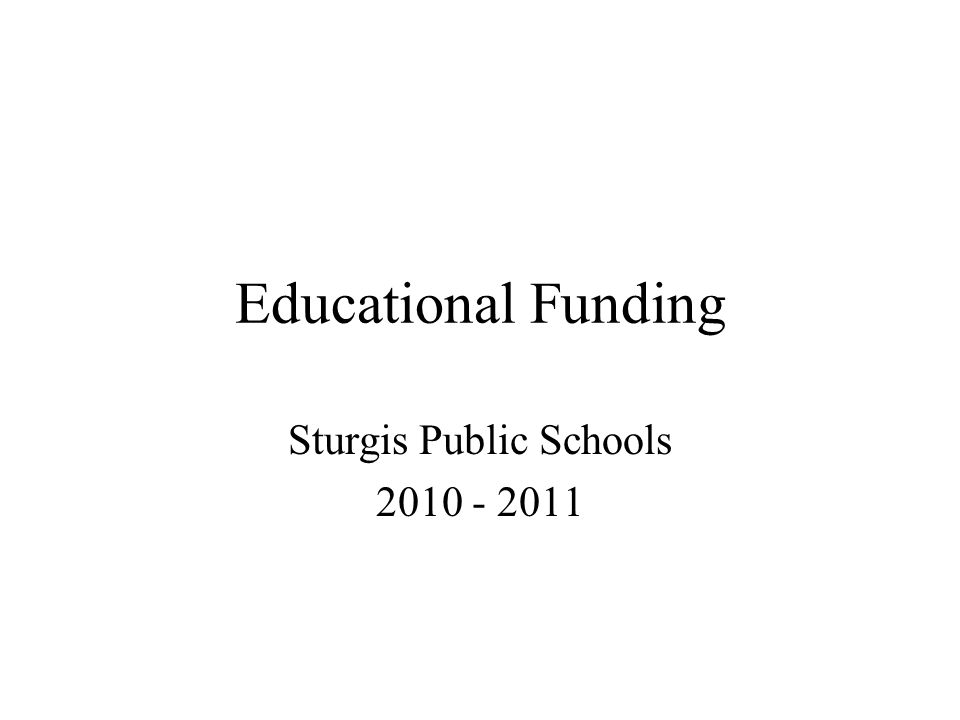 Educational Funding Sturgis Public Schools 2010 - 2011