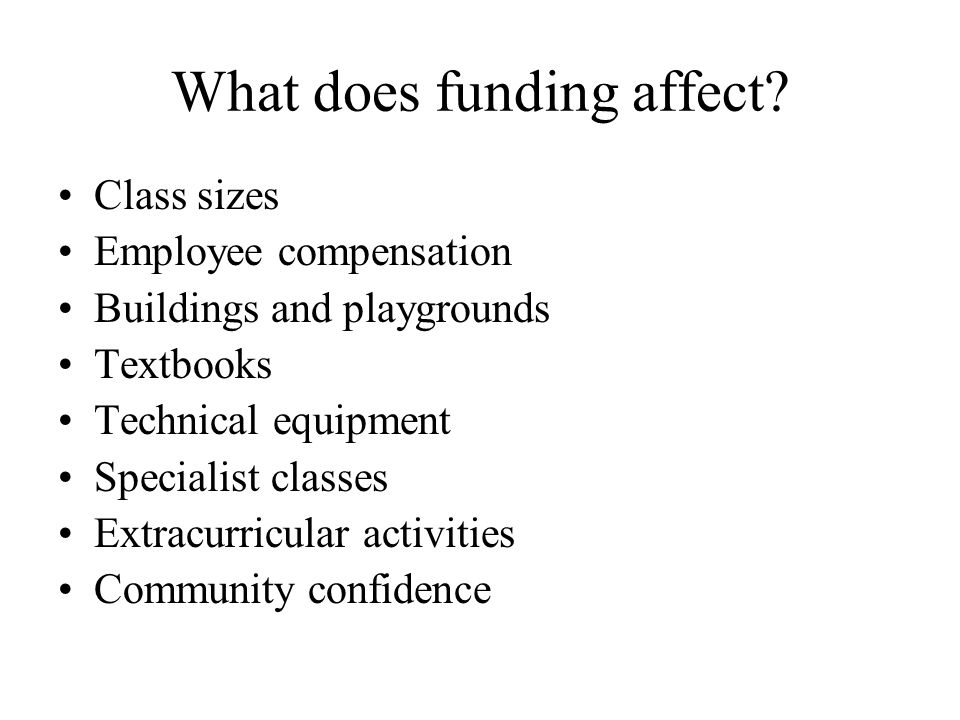 What does funding affect.