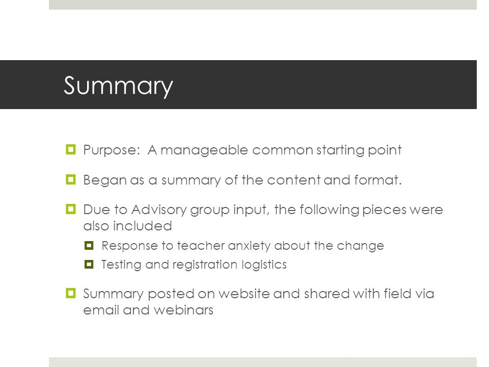 Summary  Purpose: A manageable common starting point  Began as a summary of the content and format.