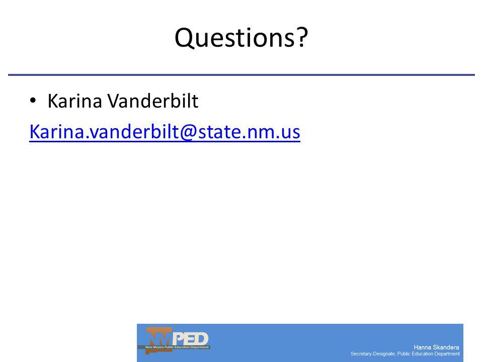 Questions Karina Vanderbilt Karina.vanderbilt@state.nm.us