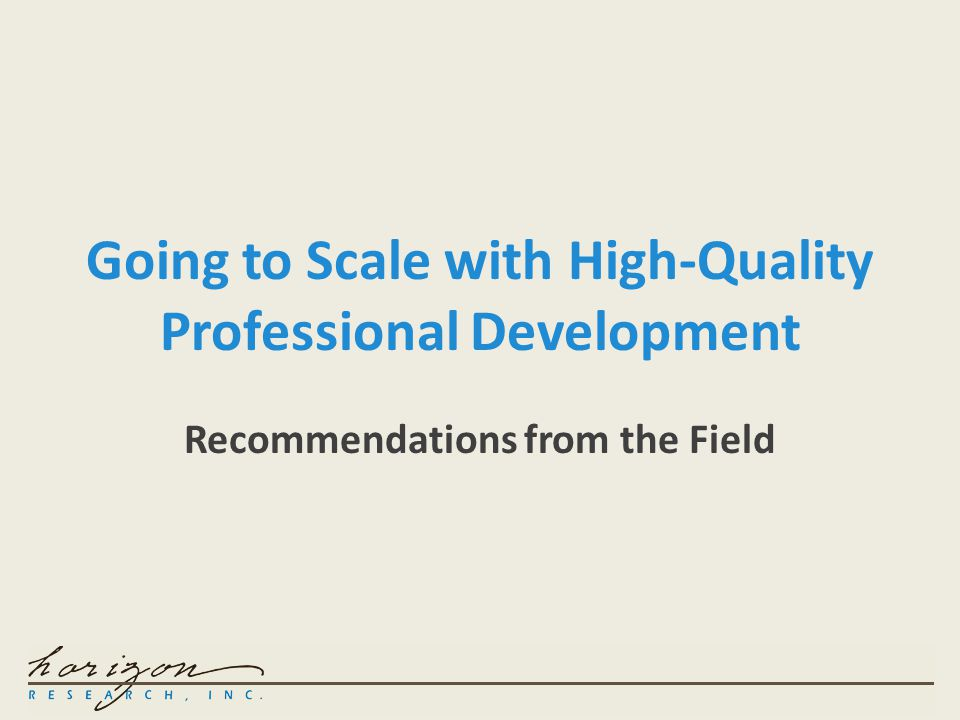 Going to Scale with High-Quality Professional Development Recommendations from the Field