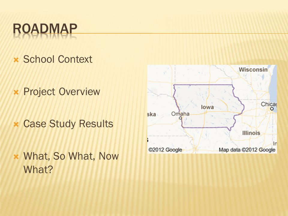  School Context  Project Overview  Case Study Results  What, So What, Now What?
