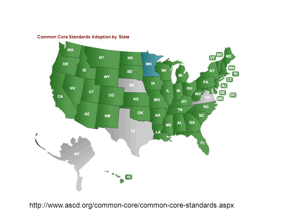 Common Core Standards Adoption by State http://www.ascd.org/common-core/common-core-standards.aspx