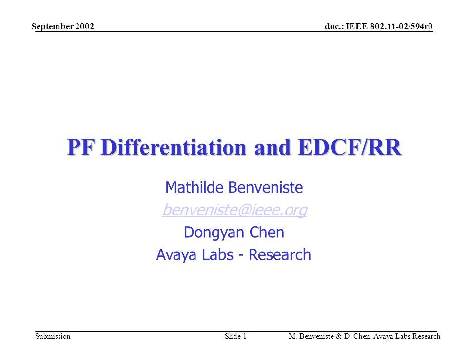 doc.: IEEE 802.11-02/594r0 Submission September 2002 M. Benveniste & D. Chen, Avaya Labs ResearchSlide 1 PF Differentiation and EDCF/RR Mathilde Benve