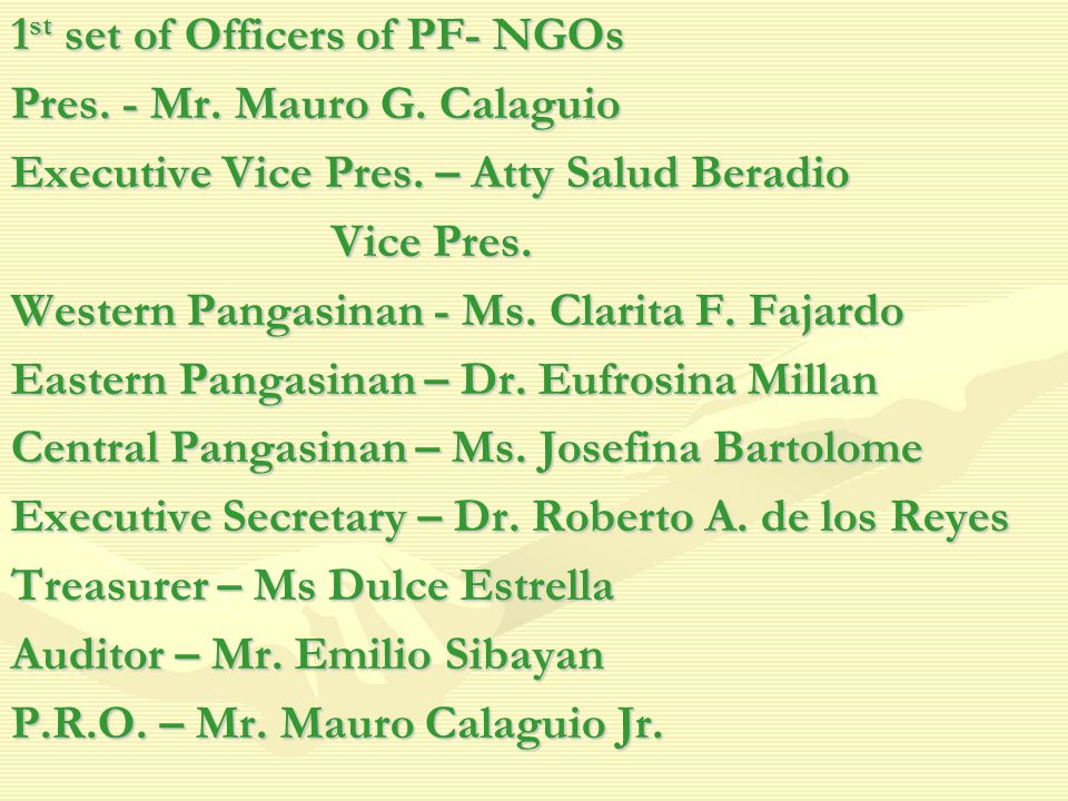 1 st set of Officers of PF- NGOs Pres.- Mr. Mauro G.