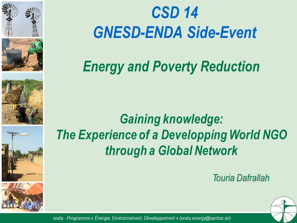 enda tiers-monde Programme « Énergie, Environnement, Développement » enda.energy@sentoo.sn www.enda.sn/energie/indexnrj.htm enda - Programme « Énergie, Environnement, Développement » (enda.energy@sentoo.sn)
