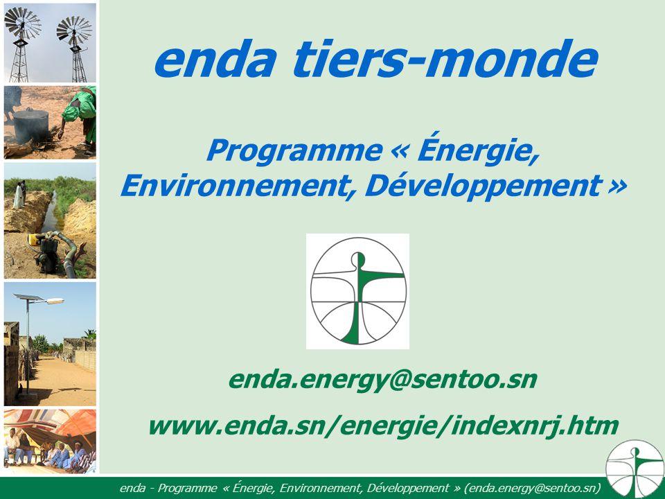 enda tiers-monde Programme « Énergie, Environnement, Développement » enda.energy@sentoo.sn www.enda.sn/energie/indexnrj.htm enda - Programme « Énergie