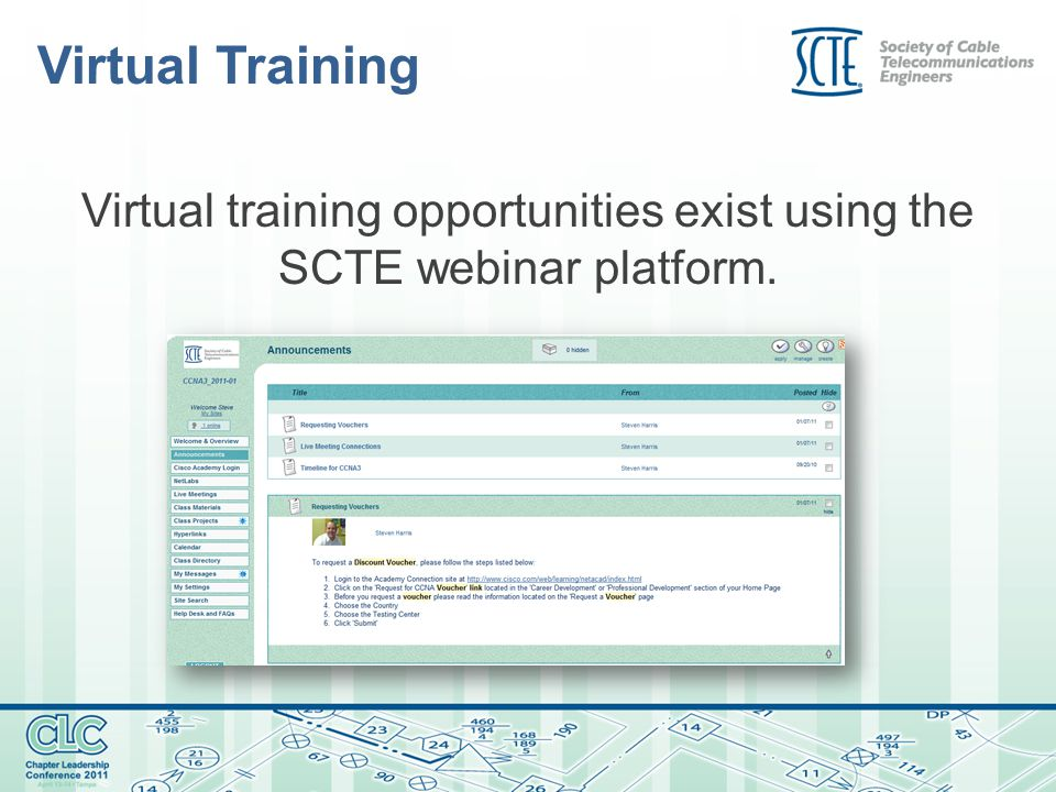 Virtual Training Virtual training opportunities exist using the SCTE webinar platform.