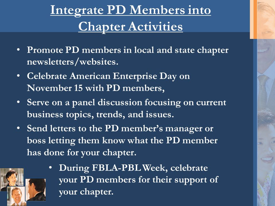 Integrate PD Members into Chapter Activities Promote PD members in local and state chapter newsletters/websites.