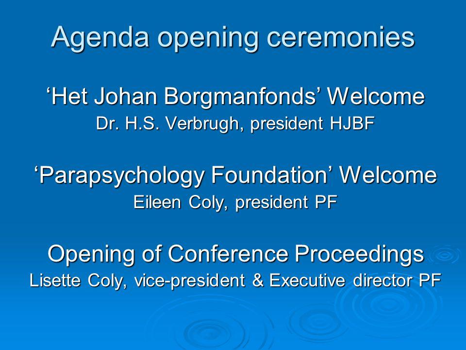 Agenda opening ceremonies 'Het Johan Borgmanfonds' Welcome Dr.