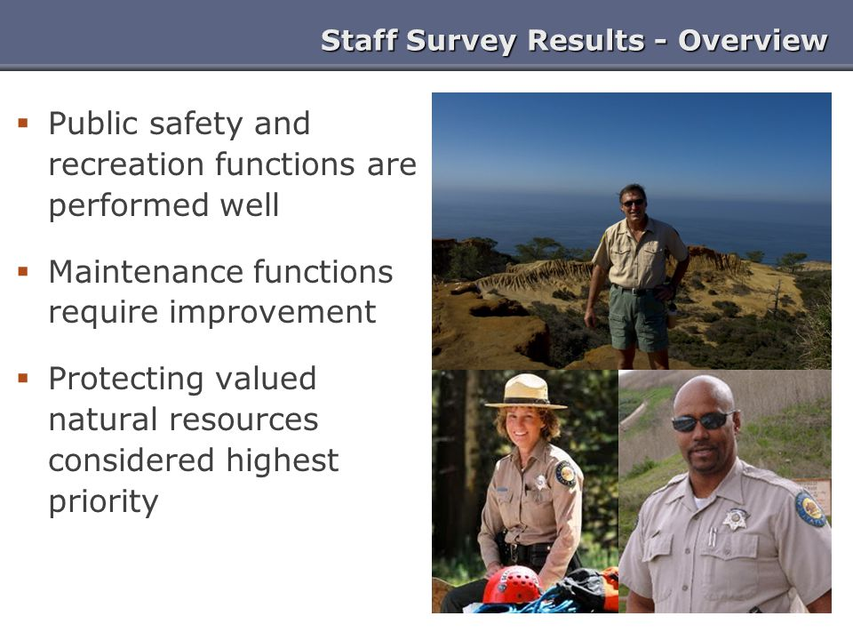 Staff Survey Results - Finance  Need clearer connection between operational needs and allocation of funds  Top opportunities for reducing costs Reduce upper management Improve accounting systems Improve procedures and processes  Top opportunities for increasing revenue More special events and new attractions and services Marketing