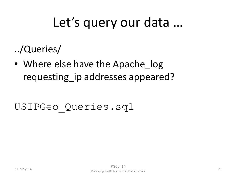 Let's query our data …../Queries/ Where else have the Apache_log requesting_ip addresses appeared.