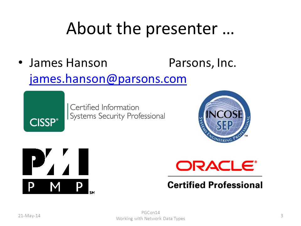 About the presenter … James HansonParsons, Inc.