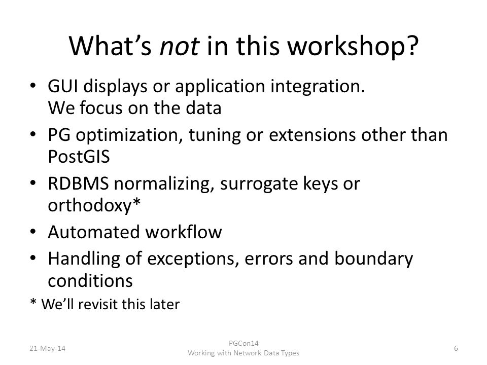 What's not in this workshop. GUI displays or application integration.