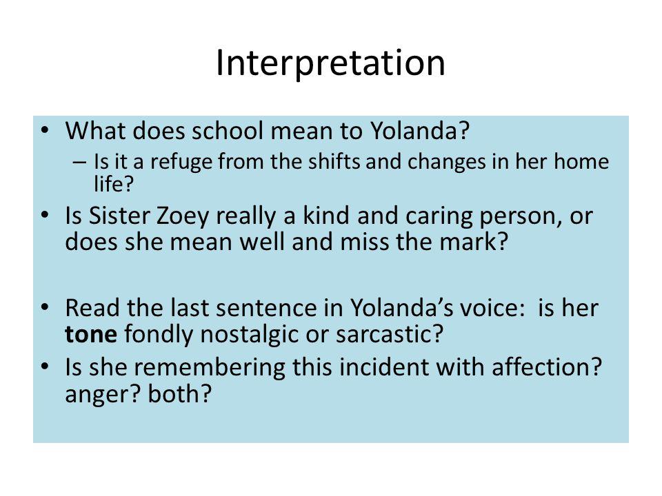 Interpretation What does school mean to Yolanda.