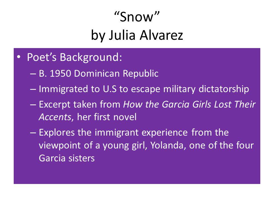 Snow by Julia Alvarez Poet's Background: – B.
