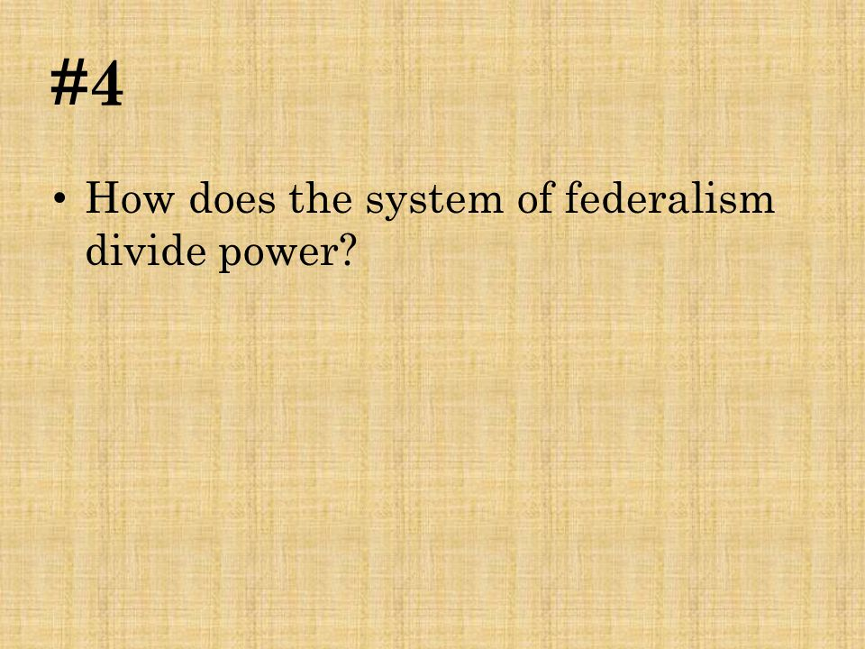 Answer  Under federalism power is divided between the federal and state governments