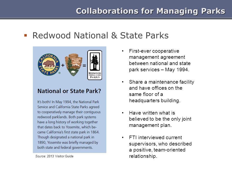  Redwood National & State Parks First-ever cooperative management agreement between national and state park services – May 1994. Share a maintenance