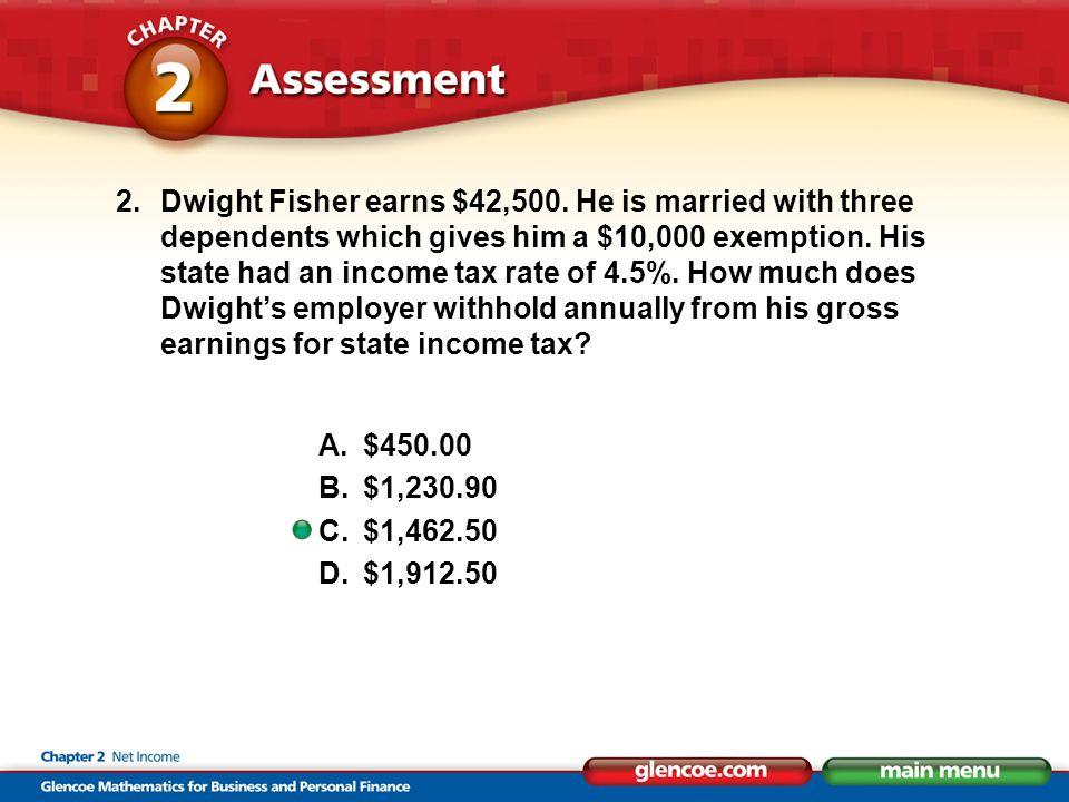 2.Dwight Fisher earns $42,500.