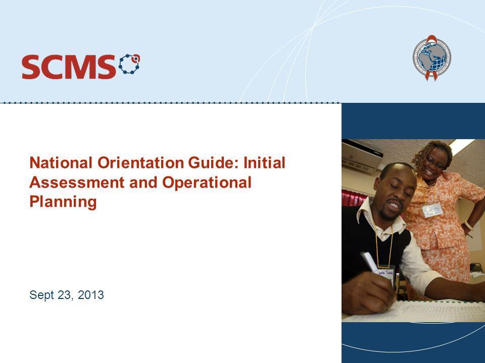 National Orientation Guide: Initial Assessment and Operational Planning Sept 23, 2013