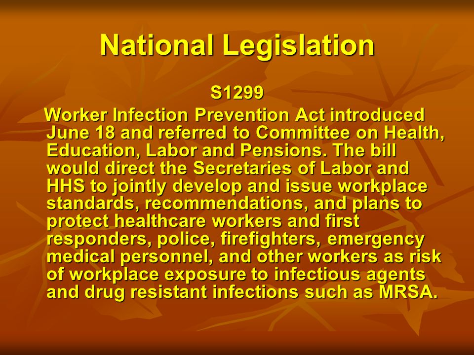 National Legislation S1299 Worker Infection Prevention Act introduced June 18 and referred to Committee on Health, Education, Labor and Pensions.
