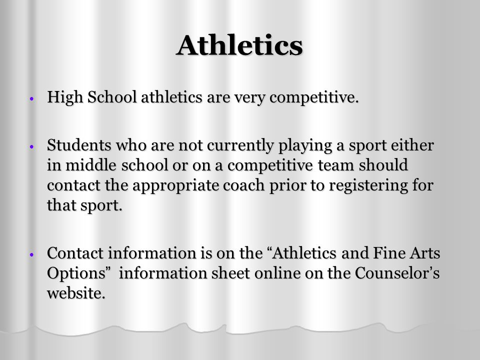 Athletics High School athletics are very competitive. High School athletics are very competitive. Students who are not currently playing a sport eithe
