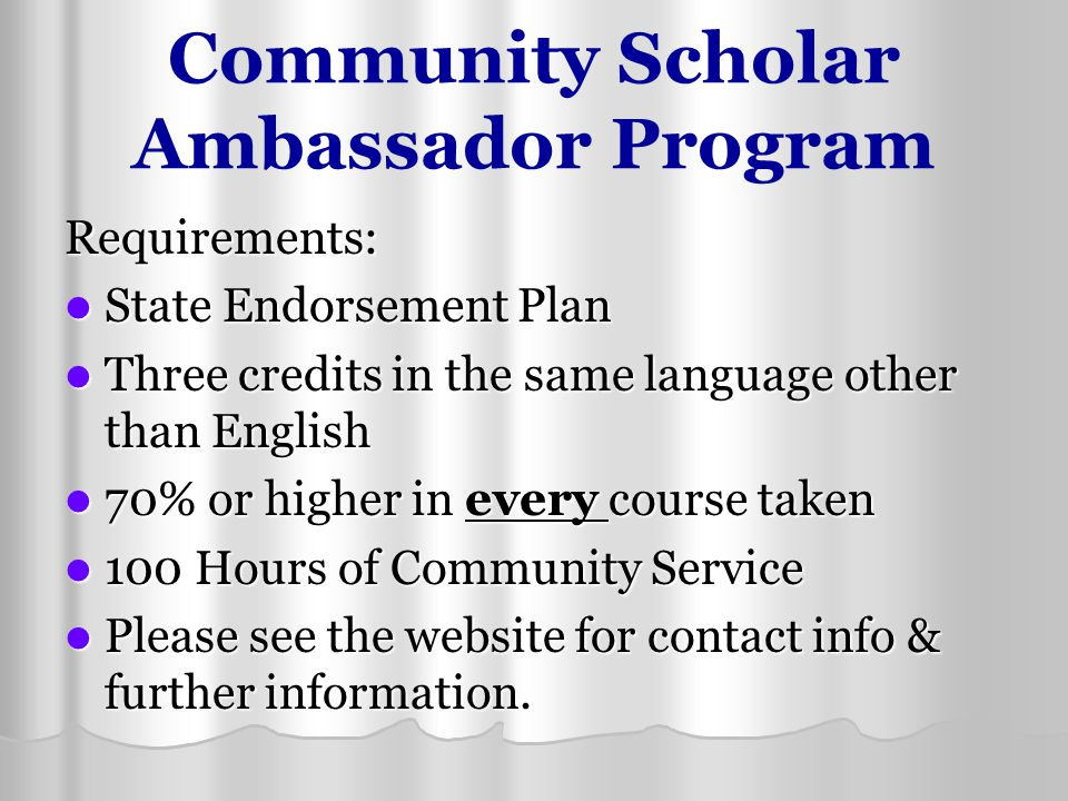 Community Scholar Ambassador Program Requirements: State Endorsement Plan State Endorsement Plan Three credits in the same language other than English