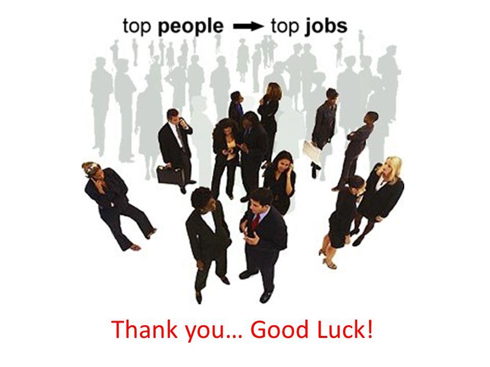 Thank you… Good Luck!