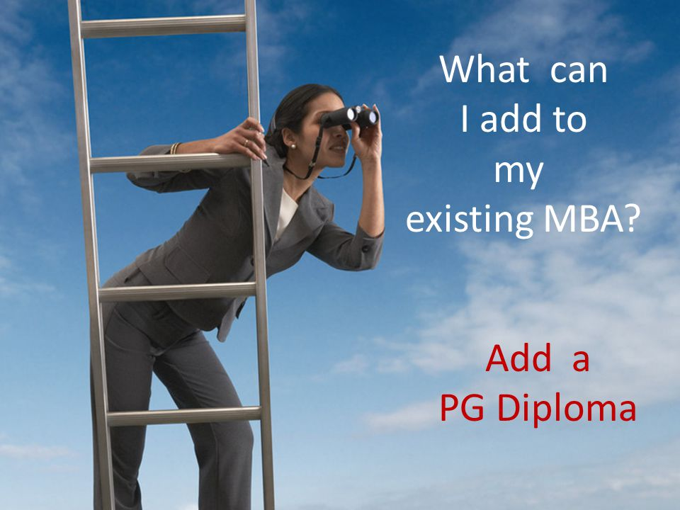 What can I add to my existing MBA Add a PG Diploma