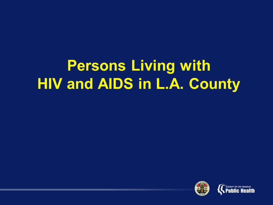 Persons Living with HIV and AIDS in L.A. County