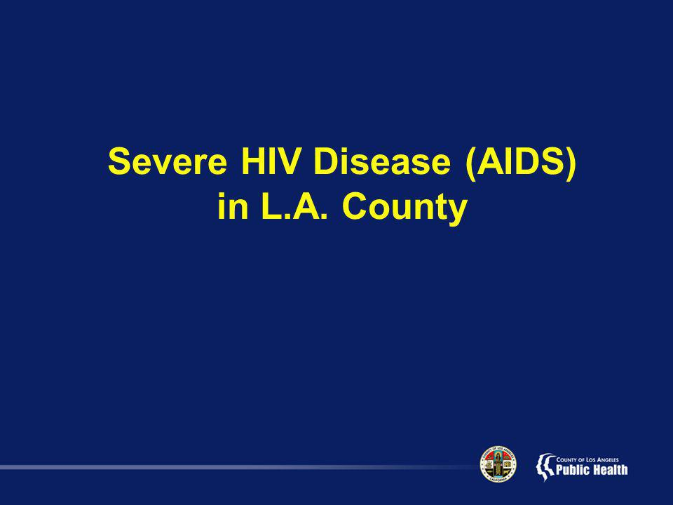 Severe HIV Disease (AIDS) in L.A. County