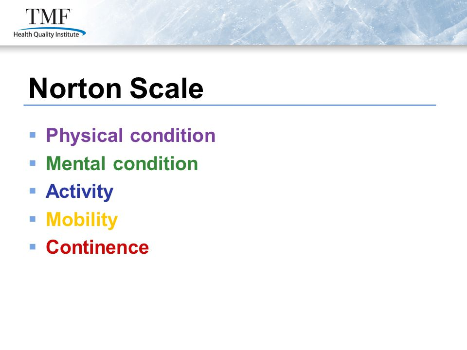 Norton Scale  Physical condition  Mental condition  Activity  Mobility  Continence