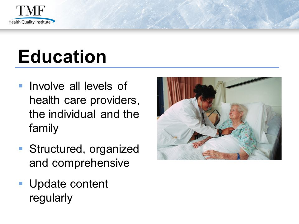 Education  Involve all levels of health care providers, the individual and the family  Structured, organized and comprehensive  Update content regu