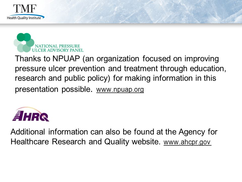 Thanks to NPUAP (an organization focused on improving pressure ulcer prevention and treatment through education, research and public policy) for makin