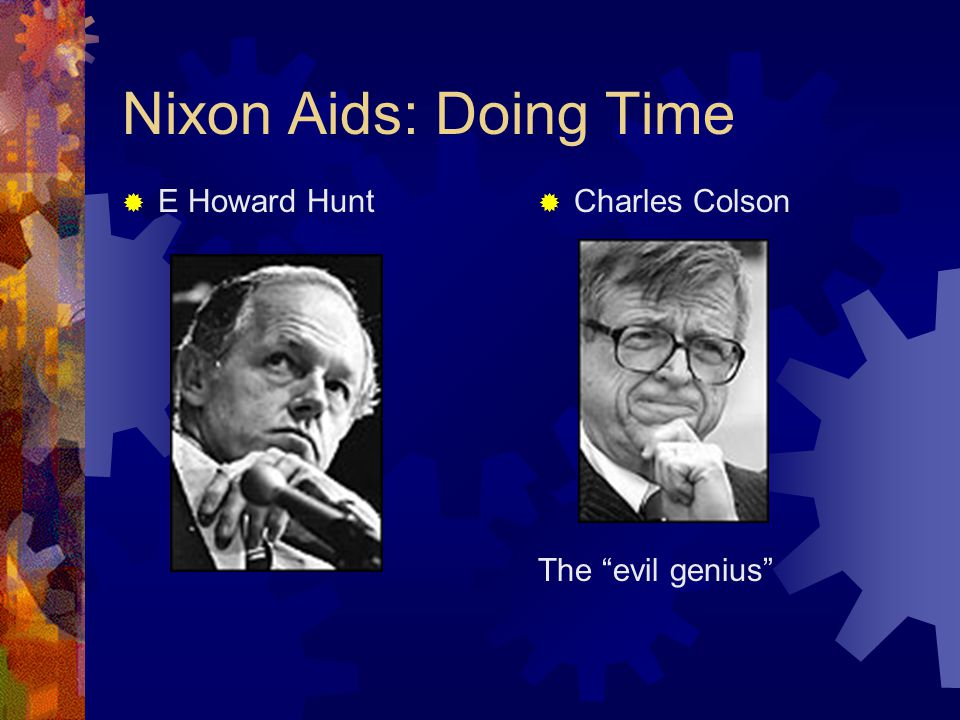"Nixon Aids: Doing Time  E Howard Hunt  Charles Colson The ""evil genius"""