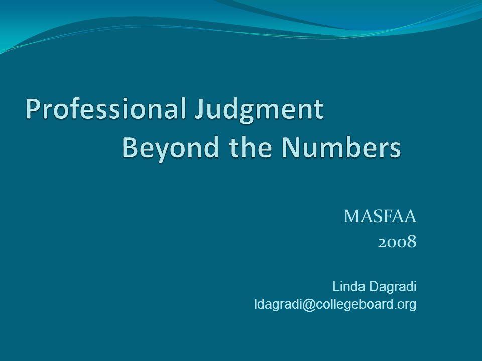 MASFAA 2008 Linda Dagradi ldagradi@collegeboard.org
