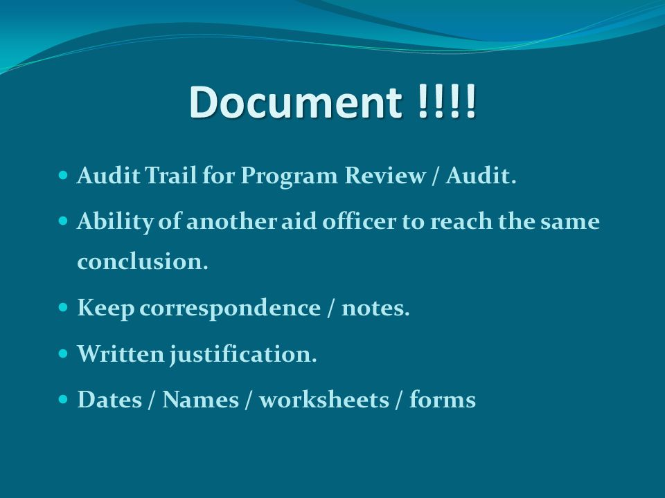 Document !!!. Audit Trail for Program Review / Audit.