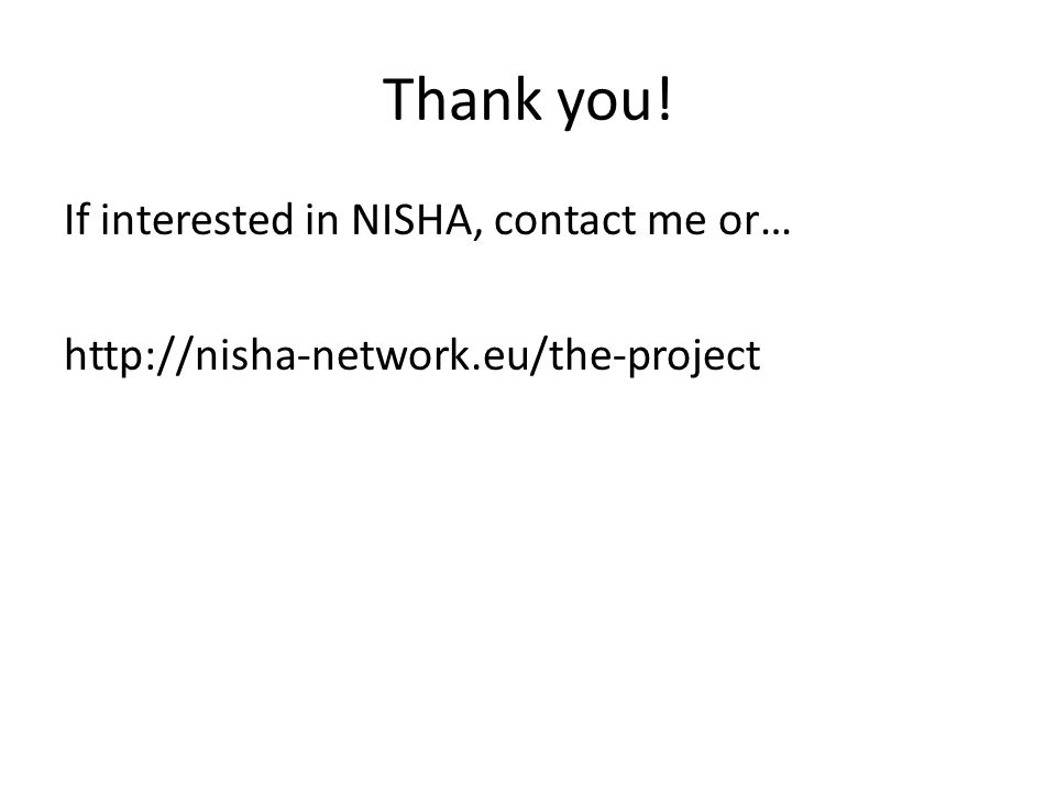 Thank you! If interested in NISHA, contact me or… http://nisha-network.eu/the-project
